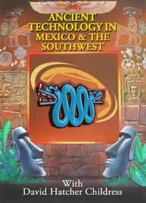 ANCIENT TECHNOLOGY IN MEXICO AND THE SOUTHWEST