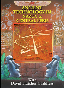 ANCIENT TECHNOLOGY IN NAZCA & CENTRAL PERU