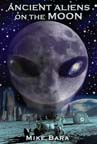 Ancient Aliens on the Moon EBOOK