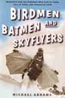 BIRDMEN, BATMEN AND SKYFLYERS
