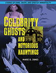 CELEBRITY GHOSTS AND NOTORIOUS HAUNTINGS