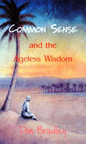 COMMON SENSE AND THE AGELESS WISDOM