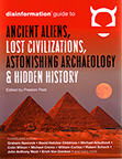 DISINFORMATION GUIDE TO ANCIENT ALIENS, LOST CIVILIZATIONS. ASTONISHING ARCHAEOLOGY & HIDDEN HISTORY