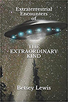 EXTRATERRESTRIAL ENCOUNTERS OF THE EXTRAORDINARY KIND