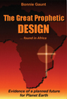 THE GREAT PROPHETIC DESIGN …Found in Africa