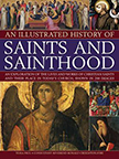ILLUSTRATED HISTORY OF SAINTS & SAINTHOOD