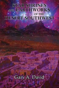 STAR SHRINES AND EARTHWORKS OF THE DESERT SOUTHWEST