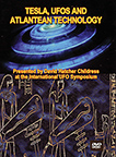 TESLA, UFOS AND ATLANTEAN TECHNOLOGY DVD