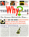 THE WHY FILES?