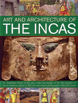 ART AND ARCHITECTURE OF THE INCAS