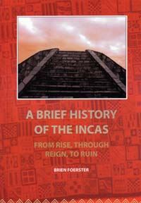 A BRIEF HISTORY OF THE INCAS