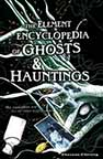 THE ELEMENT ENCYCLOPEDIA OF GHOSTS & HAUNTINGS