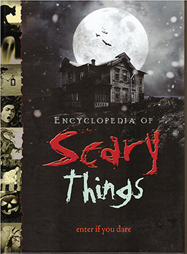 ENCYCLOPEDIA OF SCARY THINGS