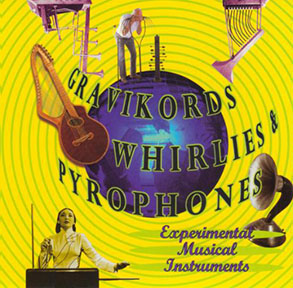 GRAVICORDS, WHIRLIES AND PYROPHONES CD