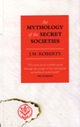 THE MYTHOLOGY OF SECRET SOCIETIES