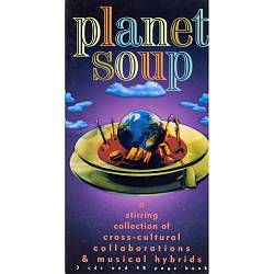 PLANET SOUP-- 3 CD Set