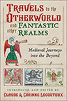 TRAVELS TO THE OTHERWORLD & OTHER FANTASTIC REALMS