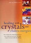 HEALING WITH CRYSTALS AND CHAKRA ENERGIES